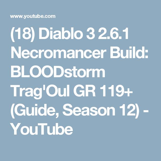 18) Diablo 3 2 6 1 Necromancer Build: BLOODstorm Trag'Oul GR 119+