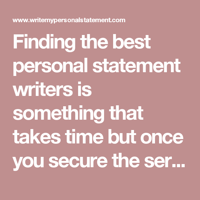 finding the best personal statement writers is something that  finding the best personal statement writers is something that takes time but once you secure the