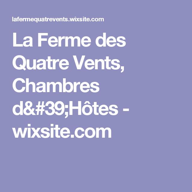 La Ferme des Quatre Vents, Chambres d'Hôtes - wixsite.com