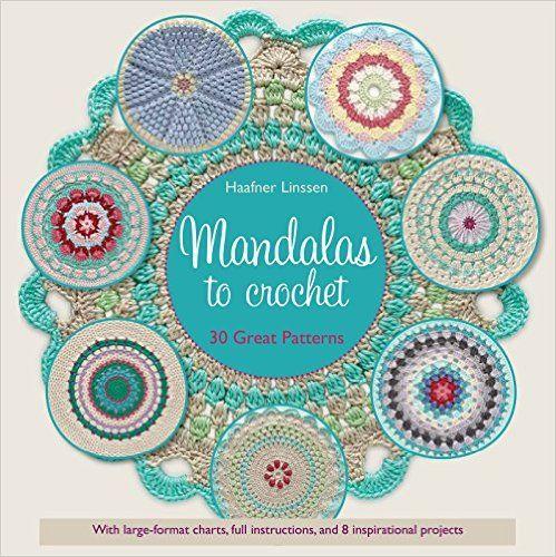 Mandalas To Crochet 30 Great Patterns Haafner Linssen