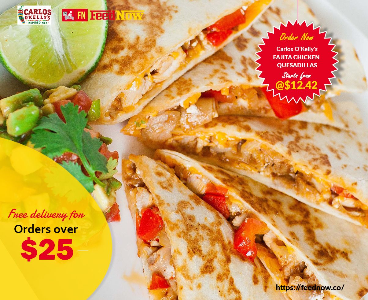 Order Carlos OKellys FAJITA CHICKEN QUESADILLAS Starts from 1242 Download our App available in store now Avail the Offer Text  Start  to 3195194586 for Free Delivery on O...
