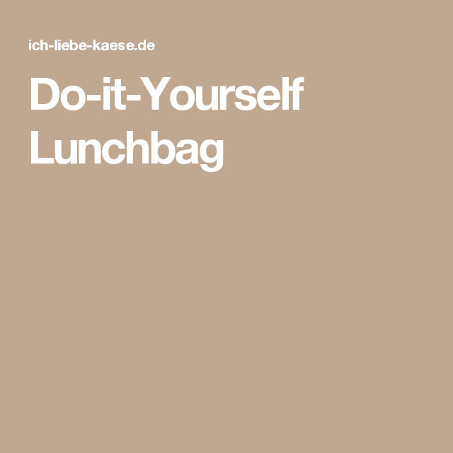 Do-it-Yourself Lunchbag