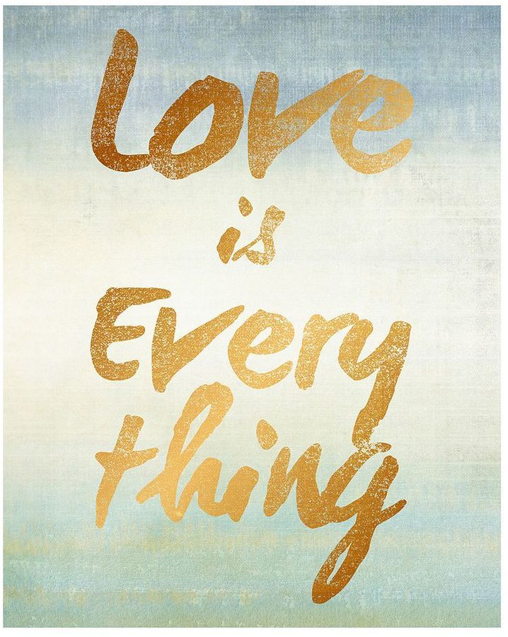 Love is Everything\'\' Canvas Wall Art | Love quotes | Pinterest ...