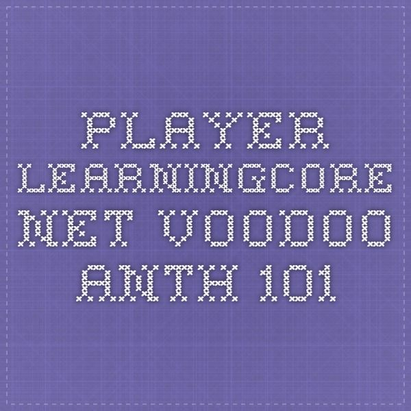 player.learningcore.net voodoo anth 101