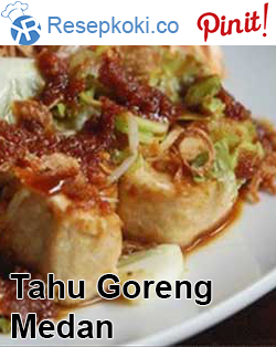 Tahu Goreng Medan Resep Masakan Malaysia Resep Masakan Resep Tahu