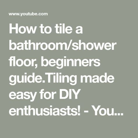 How to tile a bathroom/shower floor, beginners guide ...