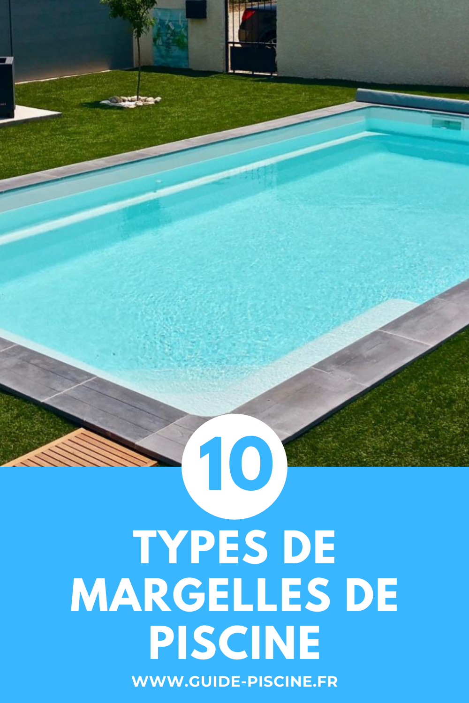 10 Types De Margelles De Piscine Guide Piscine Fr Margelle Piscine Piscine Terrasse Piscine