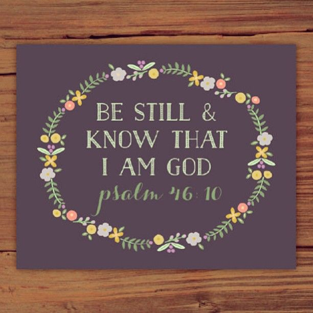 Instagram media by frenchpressmornings - Encouraging Wednesdays - Be still and know that I am God.