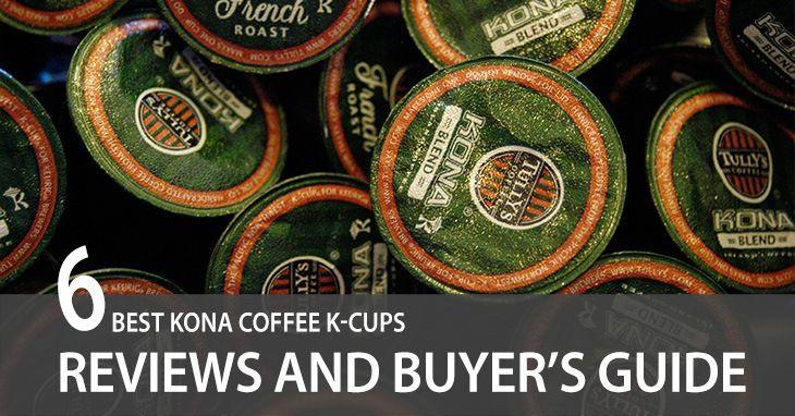 Best kona coffee k cups reviews and buyers guide kona