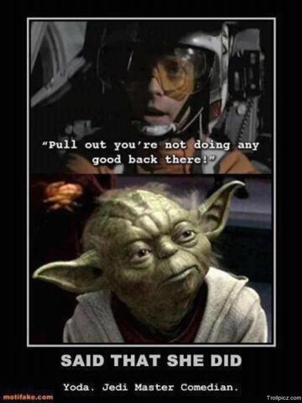 Thats What She Said Yoda Luke Star Wars Dump A Day Star Wars Humor Star Wars Memes Star Wars