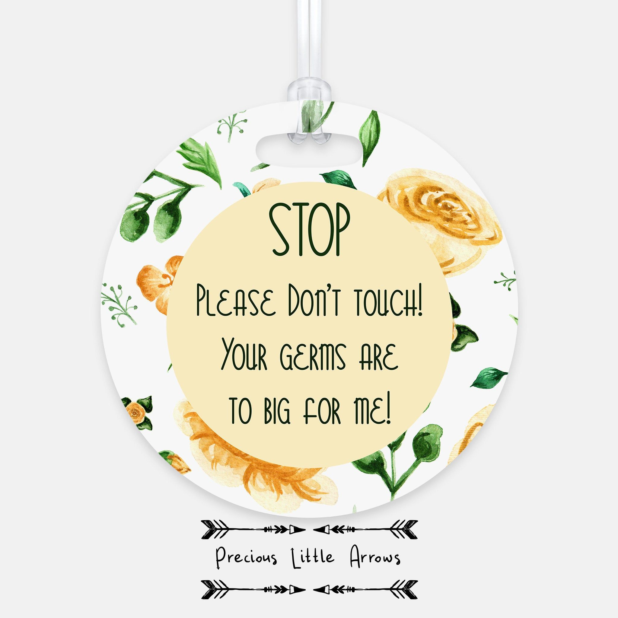 Flower Tag STOP Your germs are too big for me DON/'T TOUCH! PLEASE LOOK