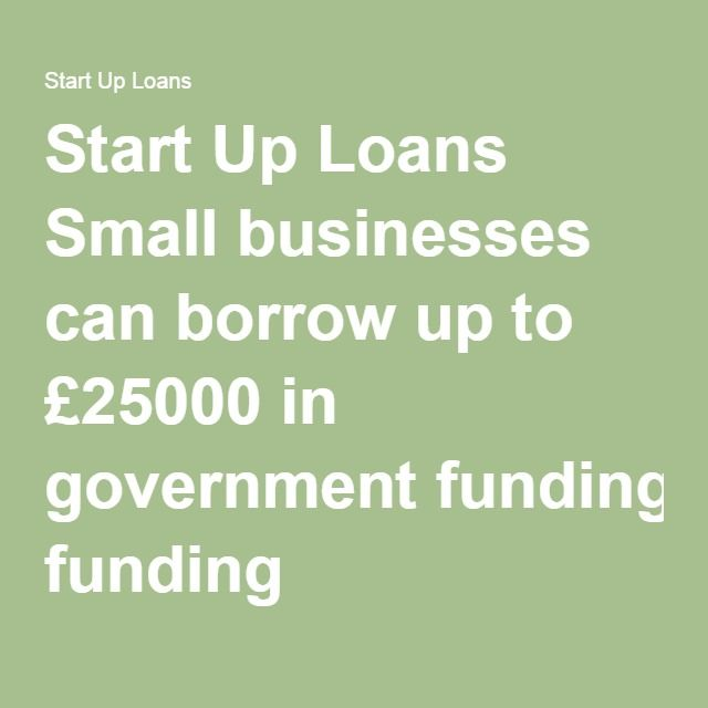Small Businesses Can Borrow Up To 25000 In Government Funding The Borrowers Start Up Small Business