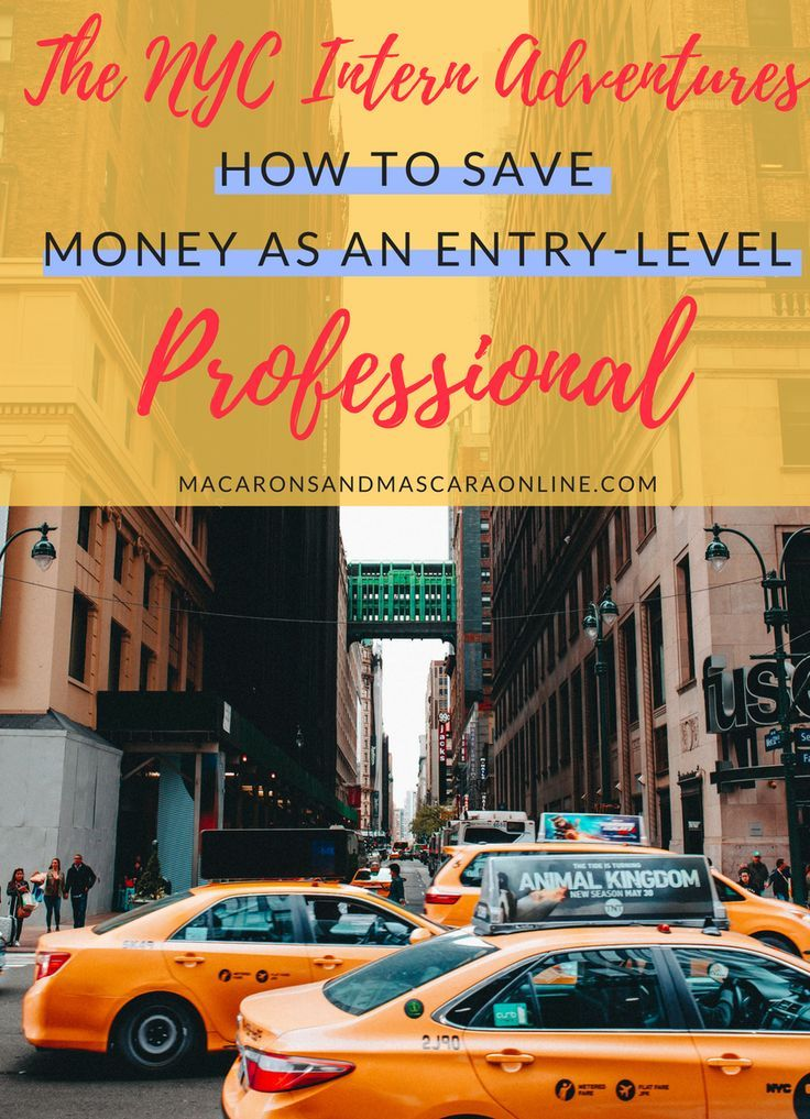 The NYC Intern Adventures How To Save Money As An Entry