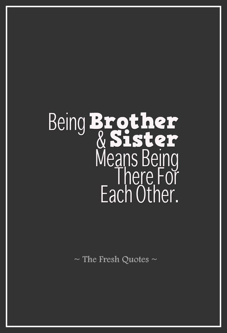 37 Beautiful Brother Sister Quotes Siblings Quotes Broer
