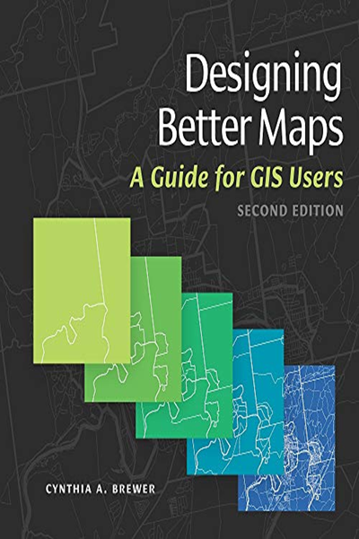Designing Better Maps A Guide For Gis Users By Cynthia A Brewer Esri Press Ebook Kindle Reading Map