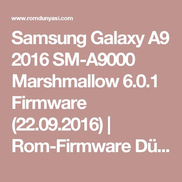 Samsung Galaxy A9 2016 SM-A9000 Marshmallow 6 0 1 Firmware (22 09