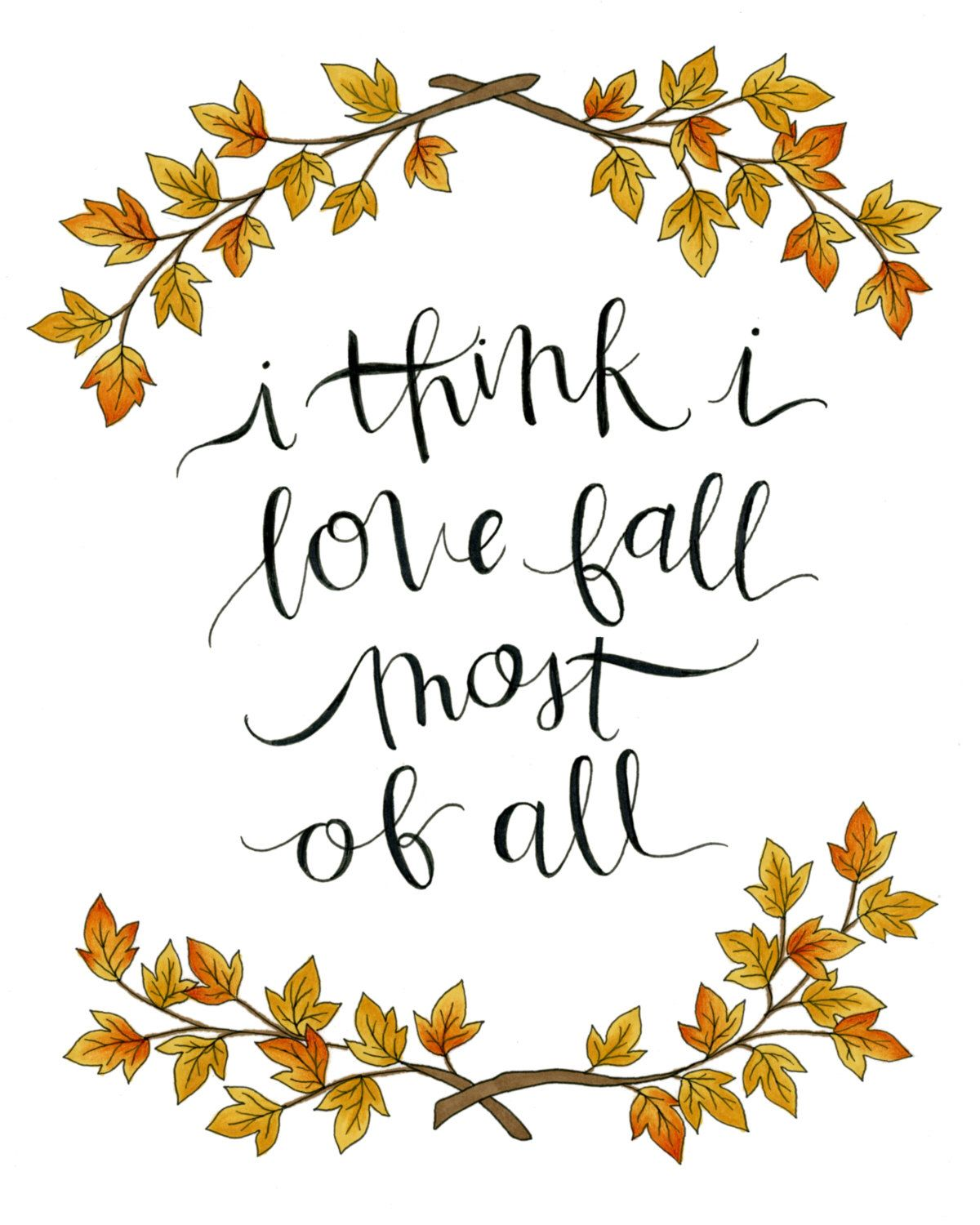 """Download 8x10 """"I Think I love Fall Most of All"""" print // Fall ..."""