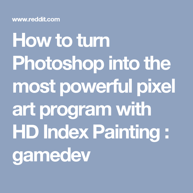 How to turn Photoshop into the most powerful pixel art