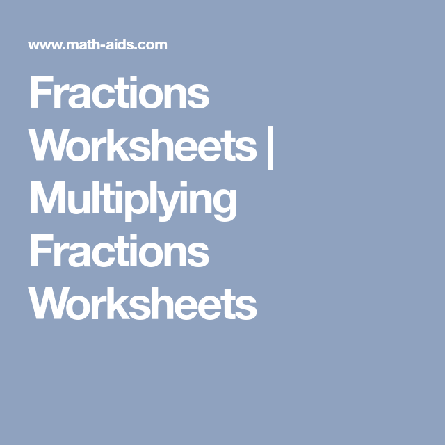 Fractions Worksheets | Multiplying Fractions Worksheets | Math Grade ...
