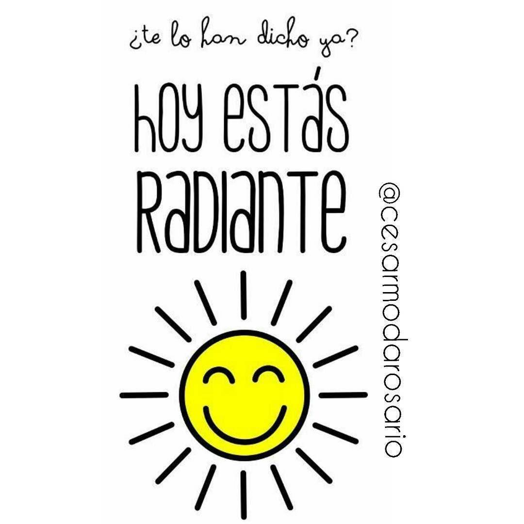 Hoy estas #radiante Buenos Dias #cesarpiensa #happy #day #beautiful  #blessday by cesarmodarosario
