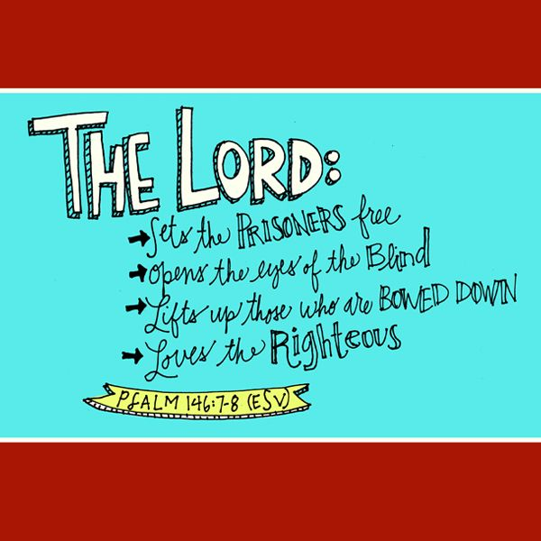 Psalm 146:7-8 | Psalms, Book of | Pinterest | Blog page, The o ...