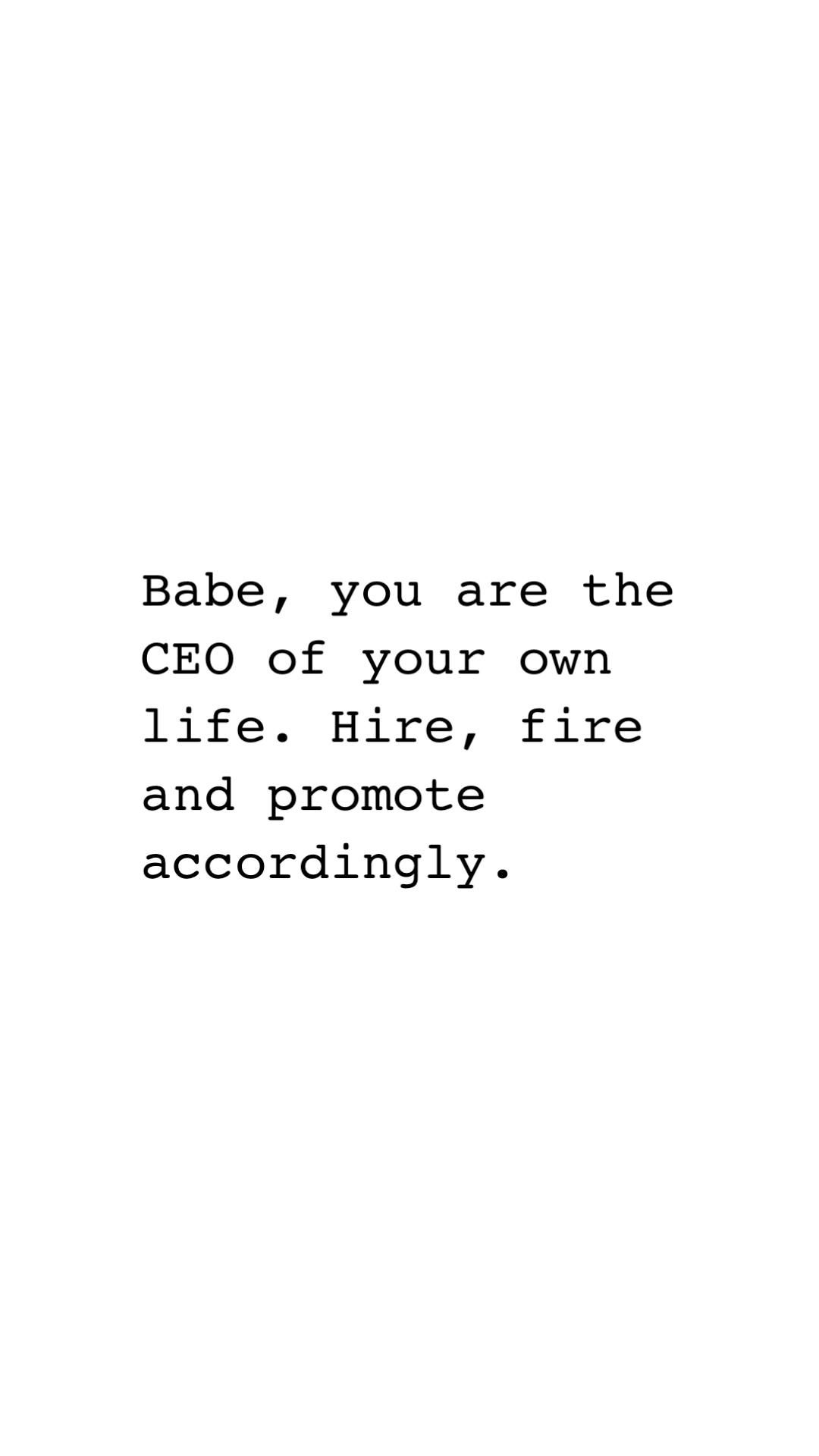 You are the CEO of your one LIFE!
