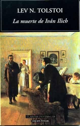 La Muerte De Ivan Ilich León Tolstói La Muerte De Ivan Ilich Libros Muerte