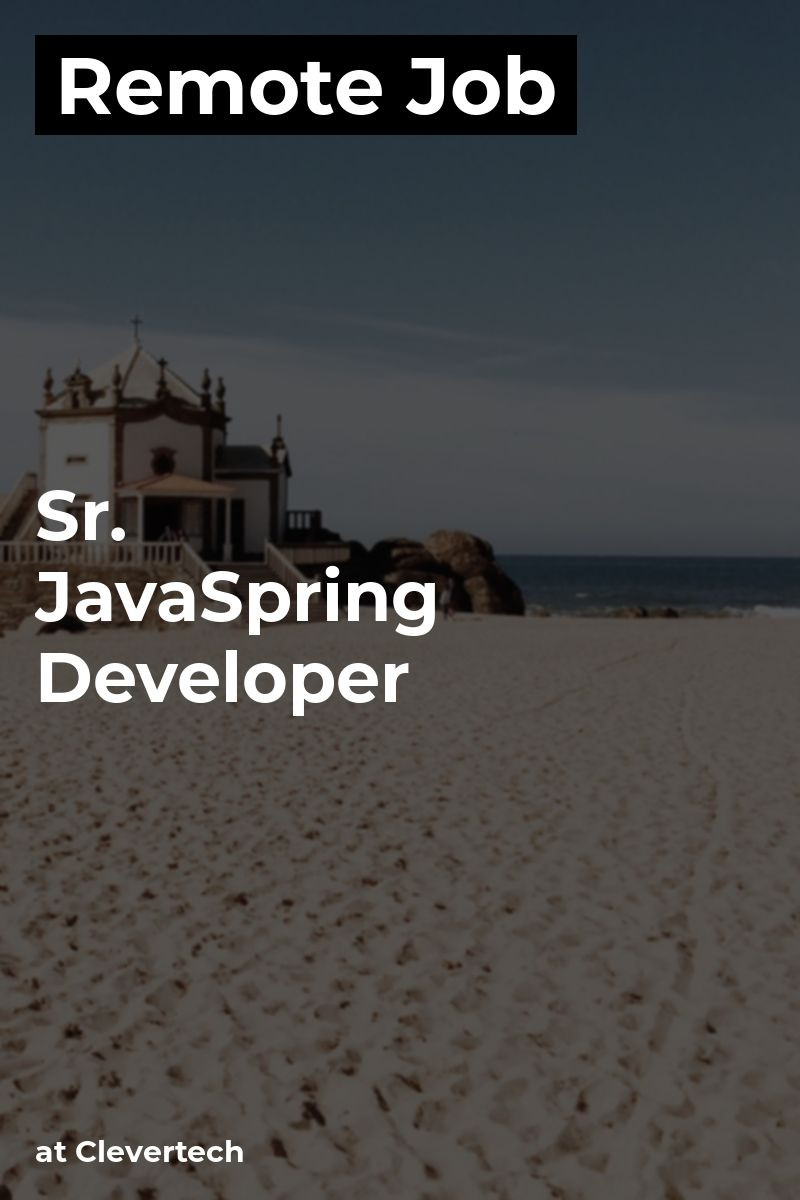 Remote Sr. Java/Spring Developer at Clevertech java