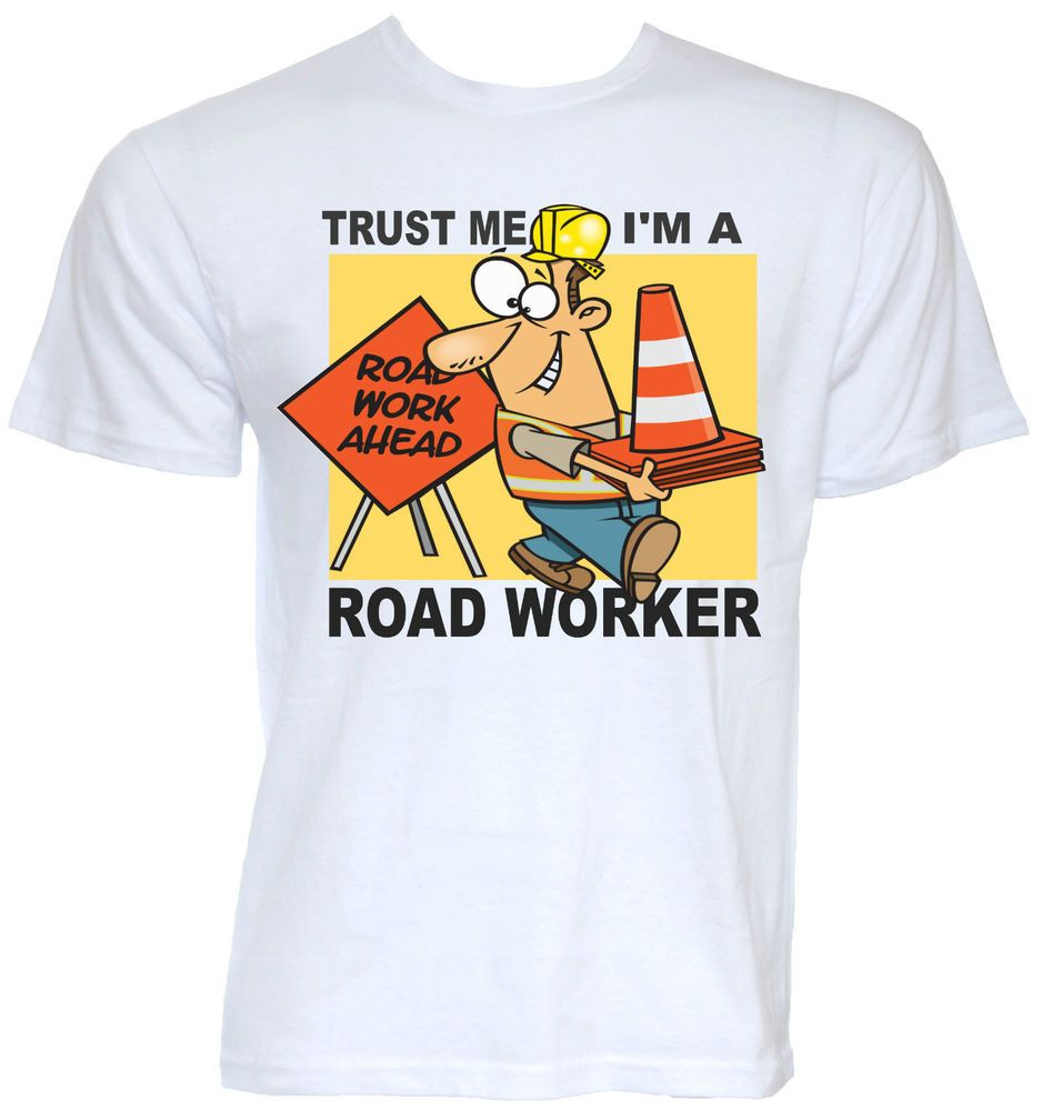 MENS FUNNY COOL NOVELTY ROAD WORKER T-SHIRT NEW GIFT PRESENT HIGHWAY OPERATIVE