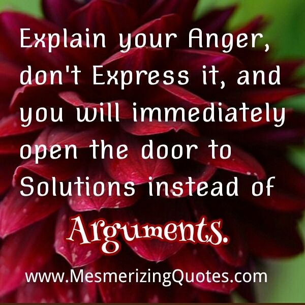 Pics Of People With Quotes Of Anger: When You Make An Effort To Explain Your Anger To Another