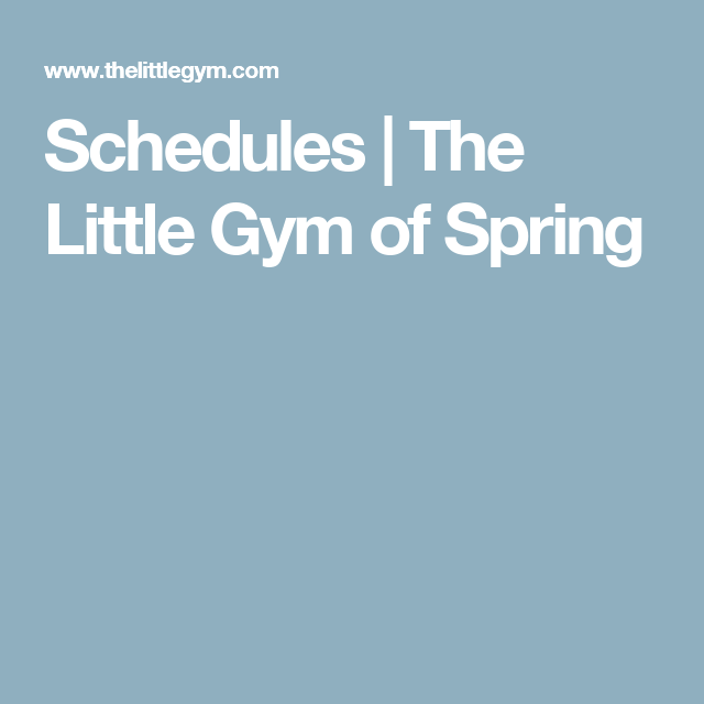 Schedules   The Little Gym of Spring