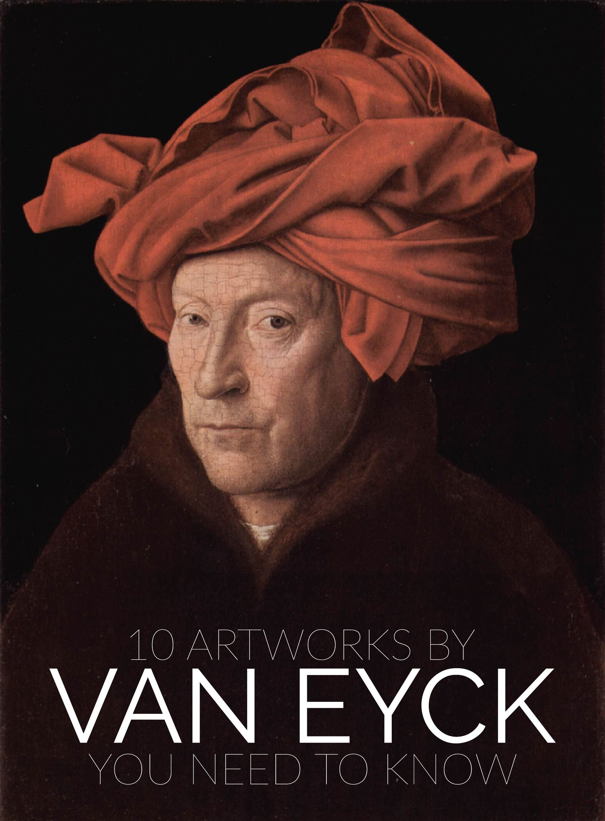 10 Artworks By Van Eyck You Need To Know Jan van eyck