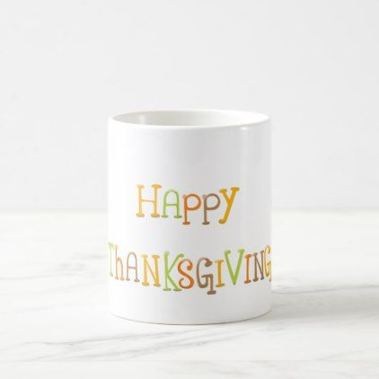 Happy Thanksgiving Coffee Mug - calligraphy gifts custom personalize diy  create your own 824e37c0b86d