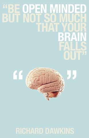 """""""Mantén la mente abierta pero no tanto como para que se te caiga el cerebro."""""""