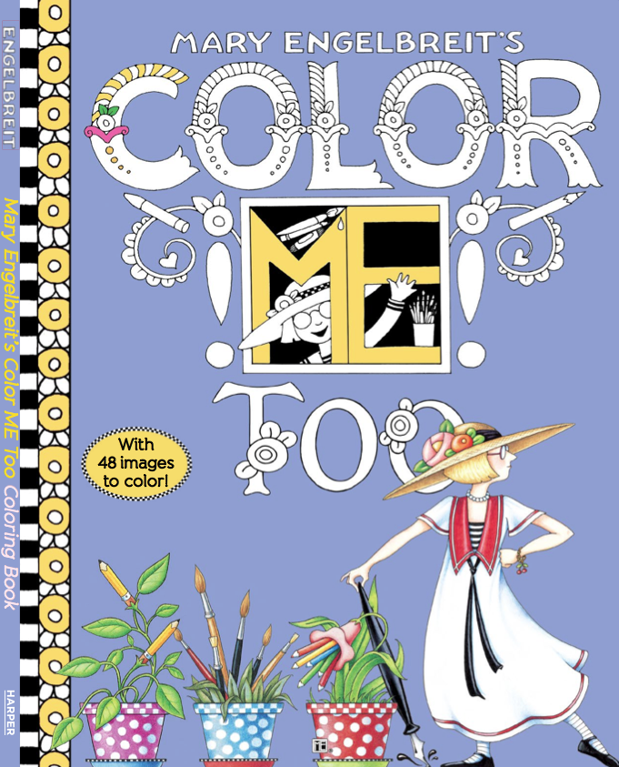 Color Me Too Coloring Book Available On My Website Coloring Books Mary Engelbreit Color Me