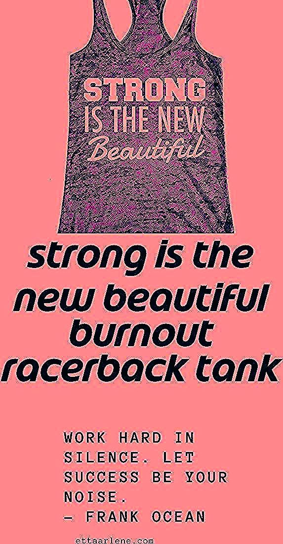 Strong is the New Beautiful Burnout Racerback Tank - Workout tank Women's Exercise Motivation for th...