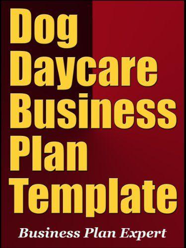 Dog Daycare Business Plan Template Ebook Business Plan Expert Amazon Com Au Kindle Store Dog Daycare Business Daycare Business Plan Dog Daycare