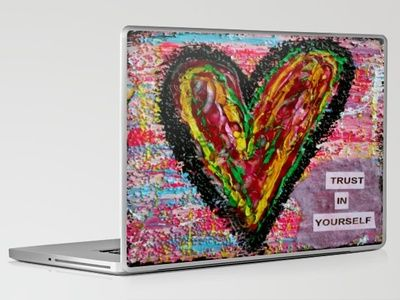 Laptop skin:   http://society6.com/kathleentennant/Trust-in-Yourself_Laptop-Skin