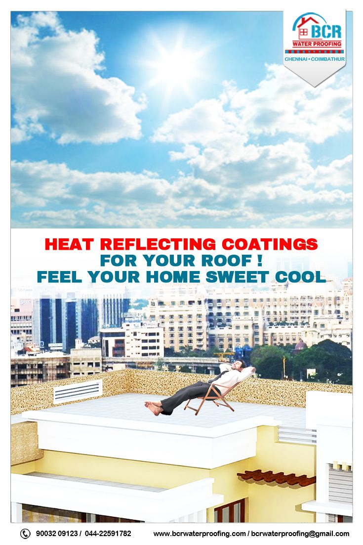 Noworries About Roof Heat Stay Cool Contact Our Bcr Waterproofing Experts Www Bcrwaterproofings Com 91 90032 0912 Cool Roof Roof Coating Coimbatore