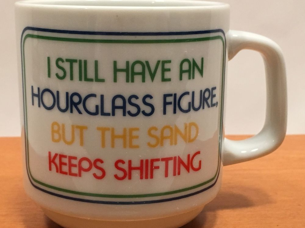 "Papel Coffee Mug ""I Still Have an Hourglass Figure But the Sand Keeps Shifting""  #Papel"