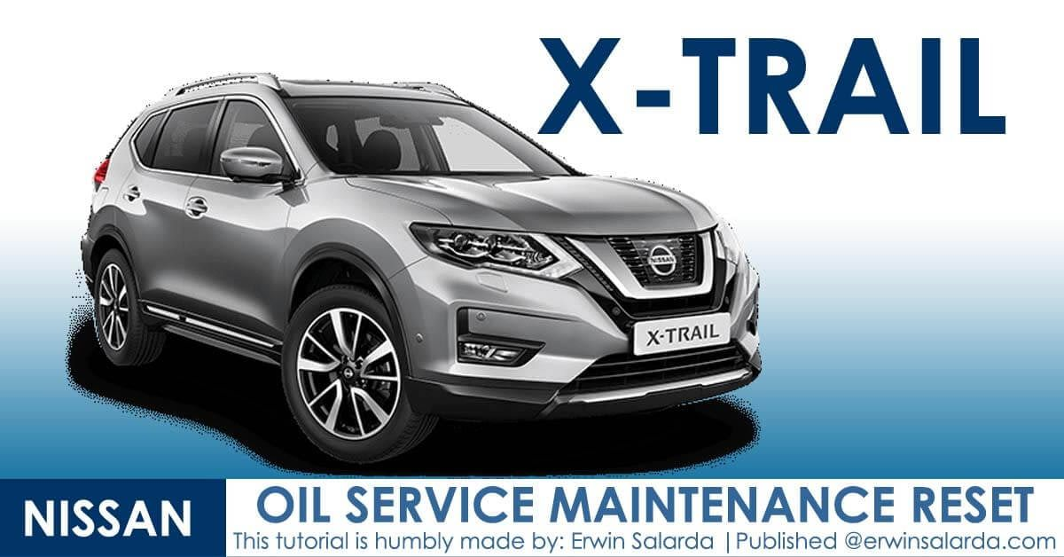 How To Reset Nissan X Trail Maintenance Service Oil Light In 2020 Nissan Nissan Xtrail Maintenance