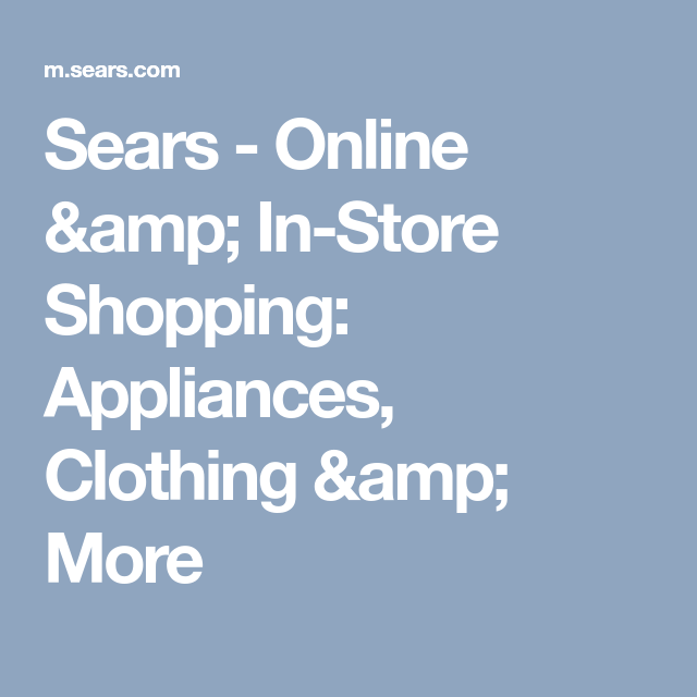 f6f8b6f6 Sears - Online & In-Store Shopping: Appliances, Clothing & More ...