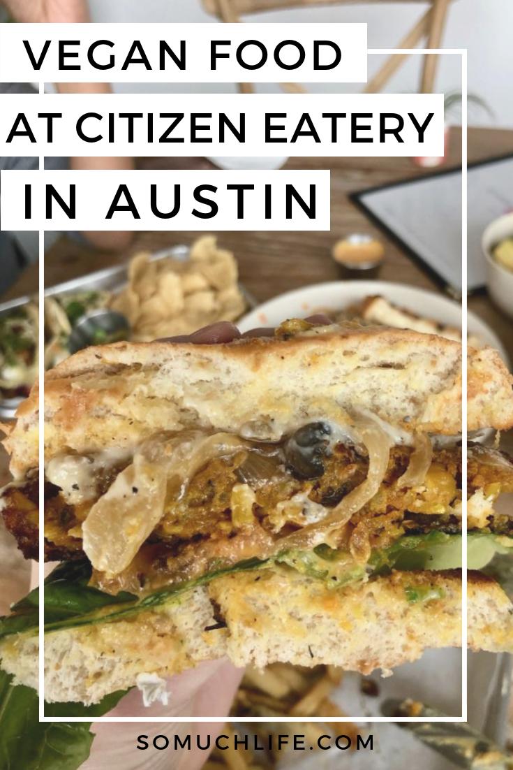 Vegan Eats At Citizen Eatery So Much Life Food Vegan Eating Vegan Recipes