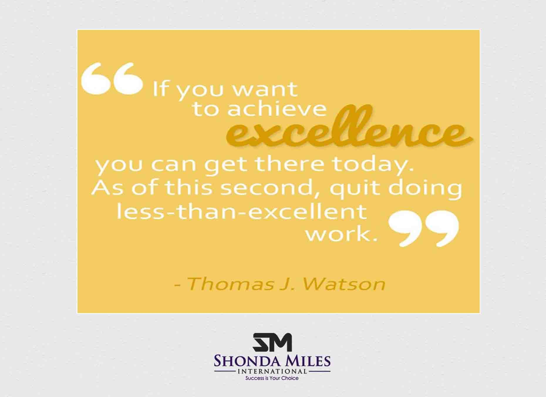 If You Want To Achieve Excellence You Can Get There Today Achievement Quites Quotes