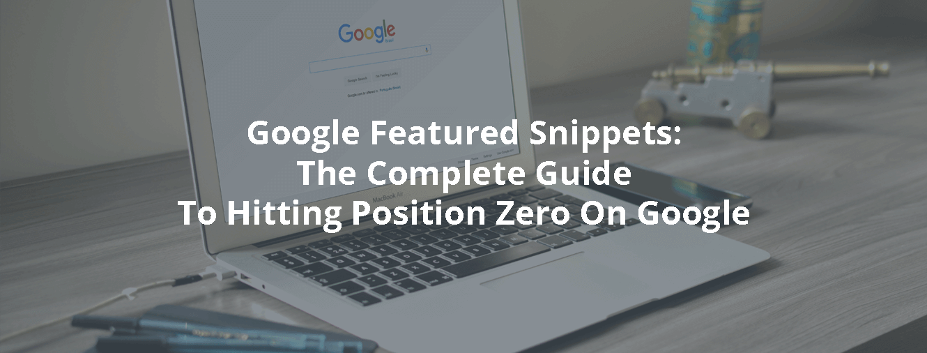 Google Featured Snippets The Complete Guide To Hitting