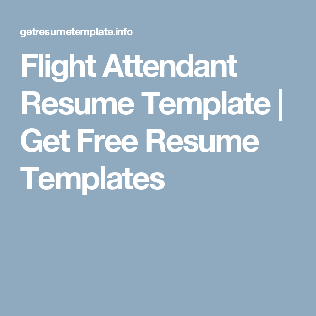 Flight Attendant Resume Template  Get Free Resume Templates