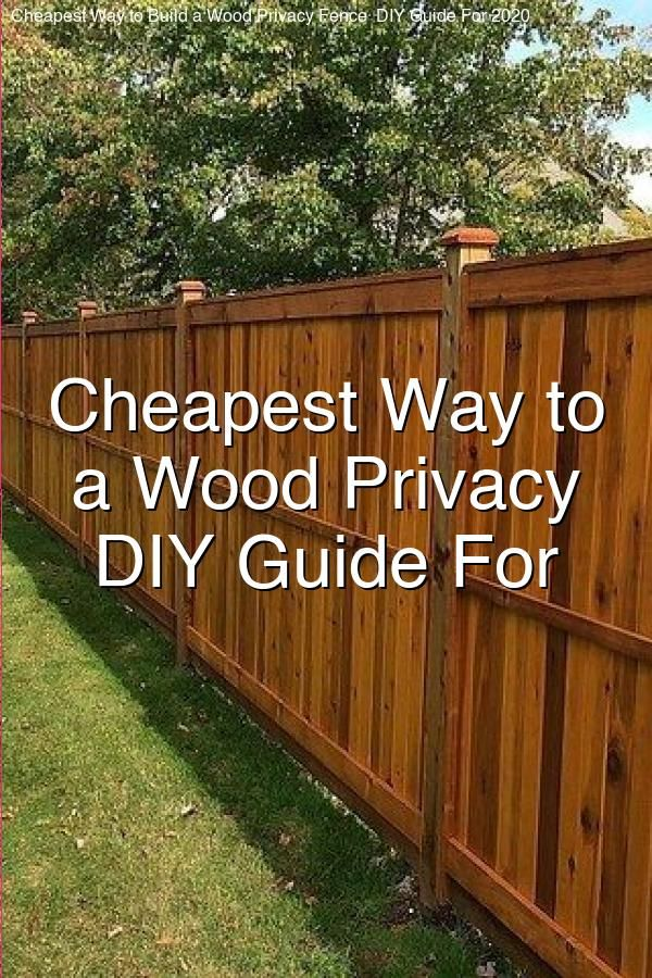 Cheapest Way to Build a Wood Privacy Fence DIY Guide For ...