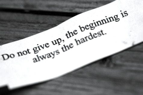 Do Not Give Up The Beginning Is Always The Hardest A Reminder