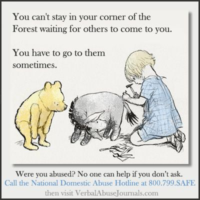 National Domestic Violence Hotline: 800 799 SAFE Pooh Encourages Abuse  Victims To Reach · Winnie The Pooh QuotesQuote FriendshipQuotes ...