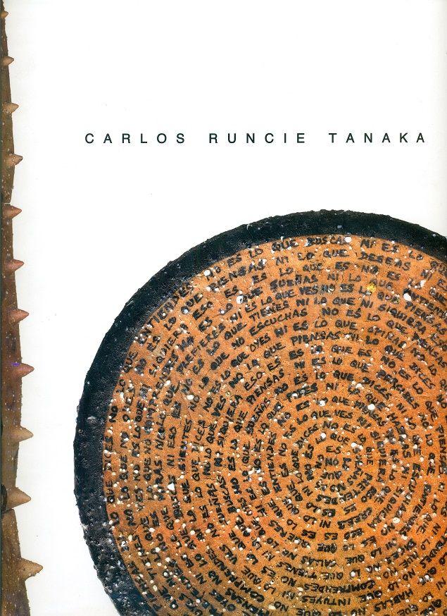 Código: 709.04079 / R95C. Título: Carlos Runcie Tanaka. Autor: Runcie Tanaka, Carlos, 1958-. Catálogo: http://biblioteca.ccincagarcilaso.gob.pe/biblioteca/catalogo/ver.php?id=8086&idx=2-0000013776
